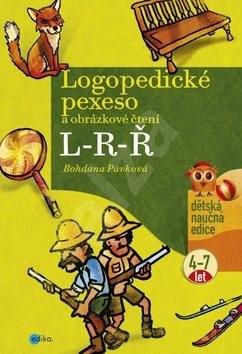 Logopedické pexeso L-R-Ř: a obrázkové čtení 4-7 let - Bohdana Pávková
