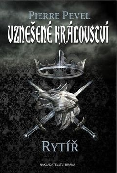 Vznešené království Rytíř - Pierre Pevel
