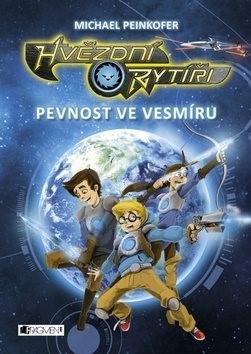 Hvězdní rytíři Pevnost ve vesmíru - Michael Peinkofer