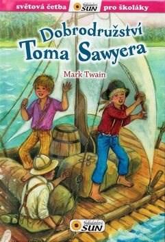 Dobrodružství Toma Sawyera: Světová četba pro školáky - Mark Twain