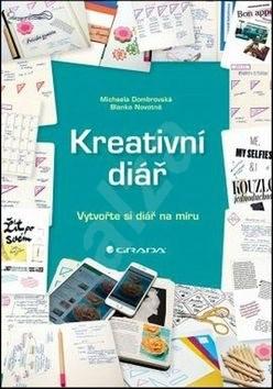 Kreativní diář: Vytvořte si diář na míru - Michaela Dombrovská; Blanka Novotná