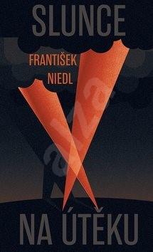 Slunce na útěku - František Niedl