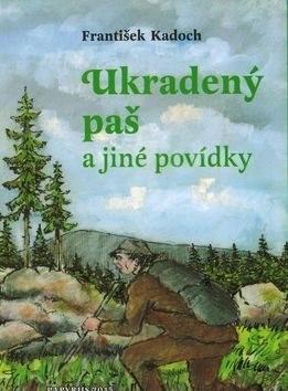 Ukradený paš: a jiné povídky - František Kadoch