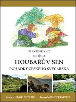 Houbařův sen Pohádky Českého Švýcarska - František Kvíz