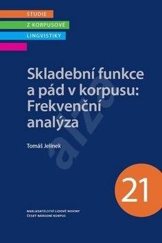 Skladební funkce a pád v korpusu: Frekvenční analýza - Tomáš Jelínek