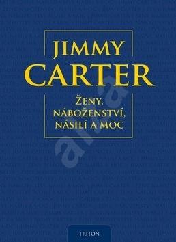 Ženy, náboženství, násilí a moc - Jimmy Carter