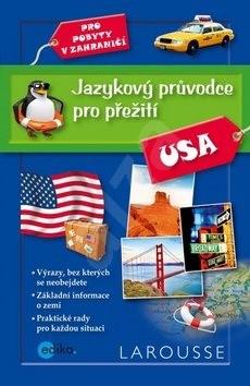 Jazykový průvodce pro přežití USA: Pro pobyty v zahraničí -