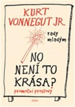 No není to krása?: If This Isn't Nice, What Is? - Kurt jr. Vonnegut
