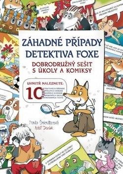 Záhadné případy detektiva Foxe: Dobrodružný pracovní sešit s úkoly a komiksy - Pavla Šmikmátorová