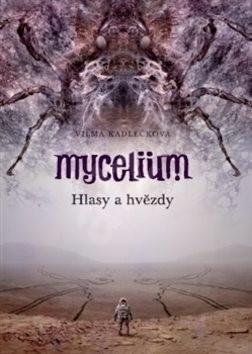 Mycelium Hlasy a hvězdy - Vilma Kadlečková