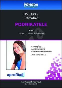 Praktický průvodce podnikatele: aneb jak vést daňovou evidenci - Dagmar Halabrinová