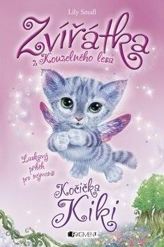 Zvířátka z Kouzelného lesa Kočička Kiki: Laskavy příběh pro nejmenší - Lily Small
