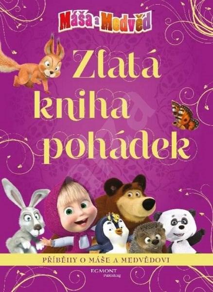 Máša a medvěd Zlatá kniha pohádek -
