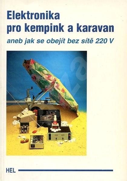 Elektronika pro kempy a karavany: aneb jak se obejít bez 220 V -