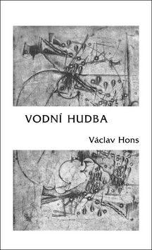 Vodní hudba: Poema na motivy života a díla Georga Friedricha Händela - Václav Hons