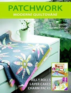 Patchwork, moderní quiltování - Jelly Rolls; Layer Cakes; Charm Packs