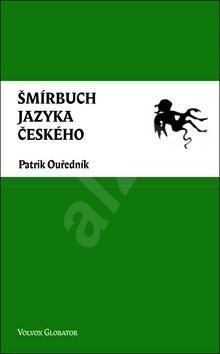 Šmírbuch jazyka českého: Slovník nekonvenční češtiny 1945-1989 - Patrik Ouředník