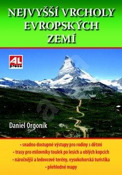 Nejvyšší vrcholy Evropských zemí: Turistický průvodce - Daniel Orgoník