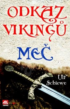 Odkaz Vikingů Meč - Ulf Schiewe
