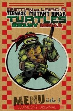 Želvy Ninja Menu číslo 3: Jedinečný originál - Kevin Eastman; Peter Laird