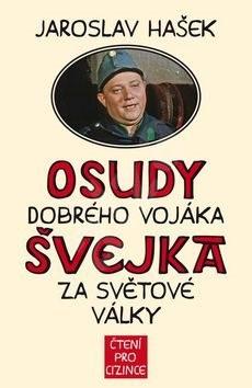 Osudy dobrého vojáka Švejka za světové války: Čtení pro cizince - Jaroslav Hašek