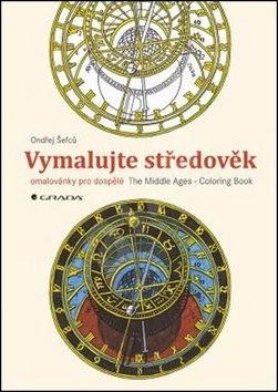 Vymalujte středověk: omalovánky pro dospělé - Ondřej Šefců