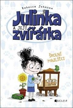 Julinka a její zvířátka Školní mazlíčci - Rebecca Johnson