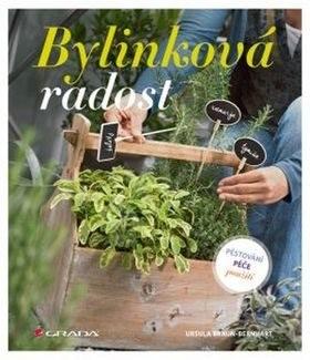 Bylinková radost: 78 druhů bylinek - Ursula Braun-Bernhart