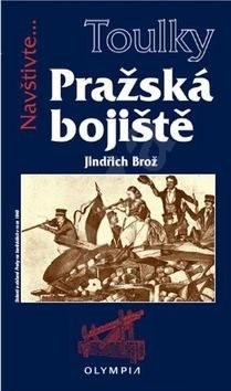 Pražská bojiště: Navštivte... - Jindřich Brož