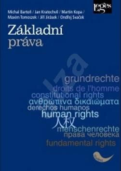 Základní práva - Jiří Jirásek; Maxim Tomoszek; Martin Kopa; Jan Kratochvíl; Michal Bartoň