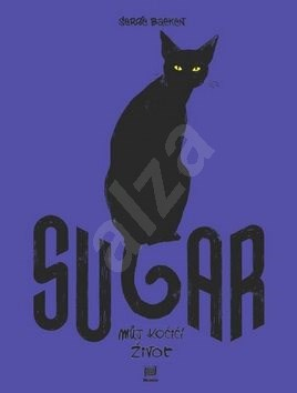 Sugar: Můj kočičí život - Serge Baeken