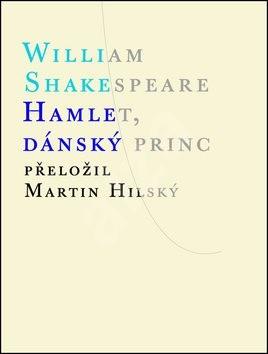 Hamlet, dánský princ - William Shakespeare