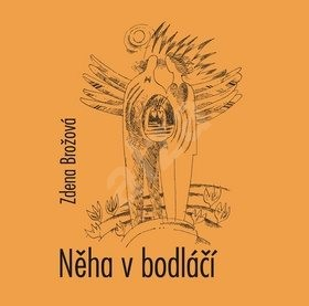 Něha v bodláčí - Zdena Brožová