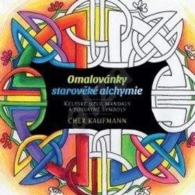 Omalovánky starověké alchymie: Keltské uzly, mandaly a posvátné symboly - Cher Kaufmann