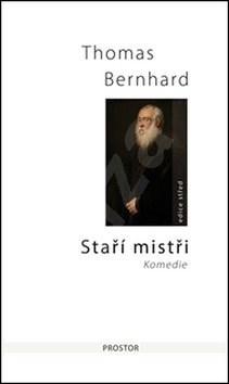 Staří mistři: Komedie - Thomas Bernhard