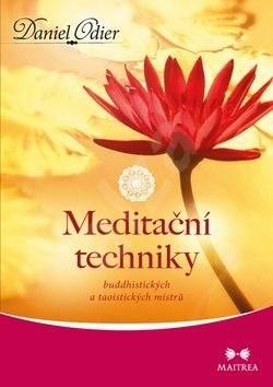 Meditační techniky: buddhistických a taoistických mistrů - Daniel Odier