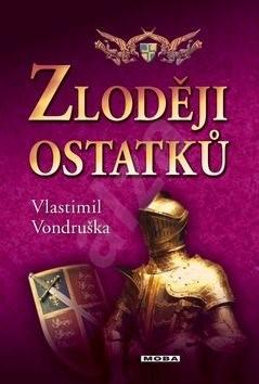 Zloději ostatků - Vlastimil Vondruška