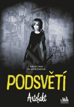 Podsvětí: Artefakt - Kristina Hlaváčková
