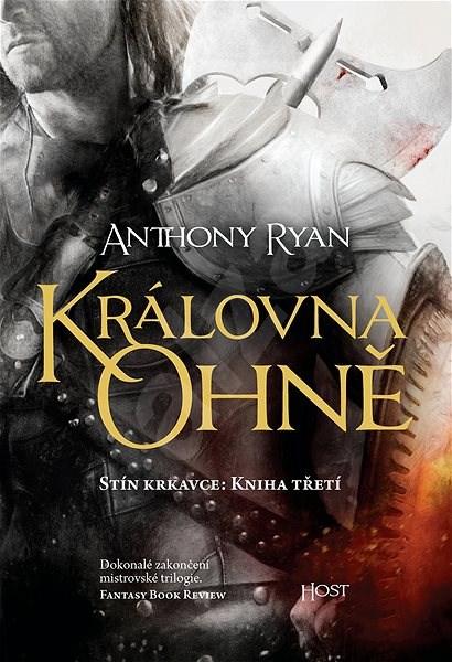 Královna ohně: Stín krkavce: Kniha třetí - Anthony Ryan