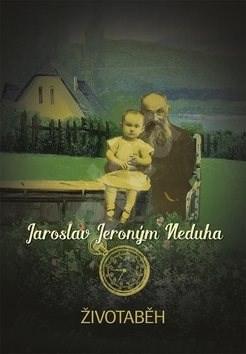 Životaběh - Jaroslav Jeroným Neduha