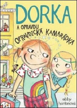 Dorka a opravdu opravdická kamarádka - Abby Hanlonová