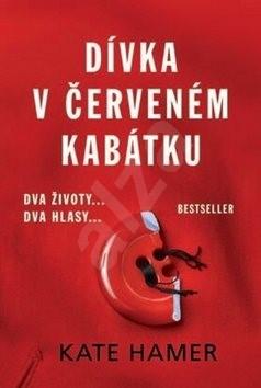 Dívka v červeném kabátku: Dva životy...Dva hlasy - Kate Hamer
