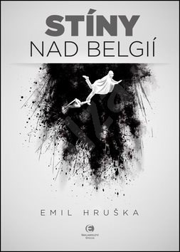 Stíny nad Belgií - Emil Hruška
