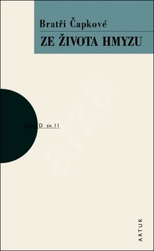 Ze života hmyzu: svazek 11 - Josef Čapek; Karel Čapek
