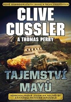 Tajemství Mayů: Adrelinová jízda za největší záhadou mexické džungle - Clive Cussler