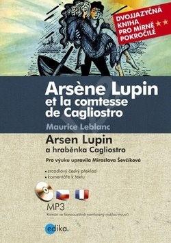 Arsene Lupin et la comtesse de Cagliostro Arsen Lupin a hraběnka Cagliostro: Dvojjazyčná kniha pro m - Maurice Leblanc