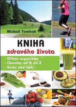 Kniha zdravého života - Michail Tombak