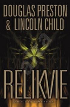 Relikvie - Lincoln Child; Douglas Preston