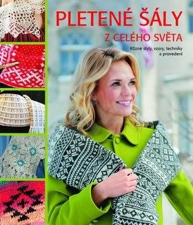 Pletené šály z celého světa: Různé styly, vzory, techniky a provedení - Kari Cornellová