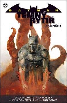 Batman Temný rytíř 4 Proměny - Gregg Hurwitz; Alex Maleev; Ethan Van Sciver